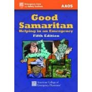 Good Samaritan: Helping in an Emergency by American Academy of Orthopaedic Surgeons (Aaos)