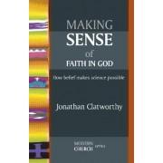 Making Sense of Faith in God by Jonathan Clatworthy