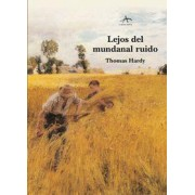 Lejos del mundanal ruido / Far from the Madding Crowd by Thomas Hardy