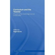 Curriculum and the Teacher by Nigel Norris