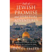 Full of Jewish Promise and Spiritual Adventures: Background of Israelis, the Jewish Religion, the Land and the Bible