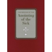The Service of Anointing of the Sick by Paul Meyendorff