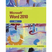 MS Office Word 2010 Illustrated Brief by Jennifer Duffy