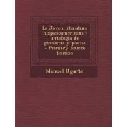 La Joven Literatura Hispanoamericana by Manuel Ugarte