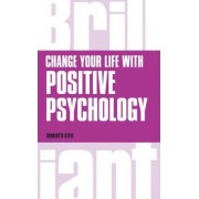 Change Your Life with Positive Psychology by Charlotte Style