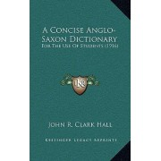 A Concise Anglo-Saxon Dictionary by John R Clark Hall
