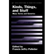 Kinds, Things, and Stuff by Francis Jeffry Pelletier