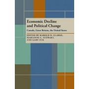 Economic Decline and Political Change by Ashbel Smith Professor of Political Science Harold D Clarke