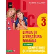LIMBA SI LITERATURA ROMANA - STANDARD. COMPETENTE SI PERFORMANTA. CLASA A III-A