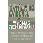 Gathering Evidence/My Prizes by Professor Thomas Bernhard