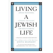 Living A Jewish Life, Updated And Expanded Edition: Jewish Traditions, Customs, And Values For Today's Families by Anita Diamant