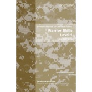 Soldier Training Publication Stp 21-1-Smct Soldier's Manual of Common Tasks: Warrior Skills Level 1 August 2015