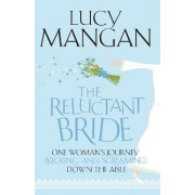 The Reluctant Bride by Lucy Mangan
