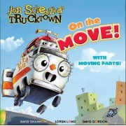 On the Move!: With Moving Parts! Trucktown by Jon Scieszka
