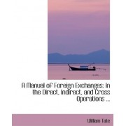 A Manual of Foreign Exchanges by William Tate