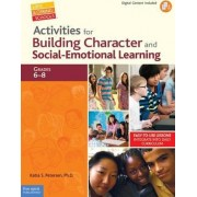 Activities for Building Character and Social-Emotional Learning, Grades 6-8 by Katia S Petersen