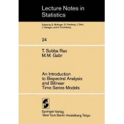 An Introduction to Bispectral Analysis and Bilinear Time Series Models by T.S. Rao
