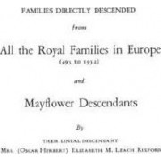Families Directly Descended from All the Royal Families in Europe (495 to 1932) & Mayflower Descendants. Bound with Supplement by Rixford