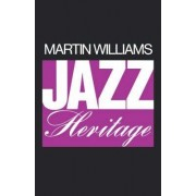 The Jazz Heritage by Martin T. Williams