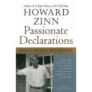 Passionate Declarations by Howard Zinn Ph.D.