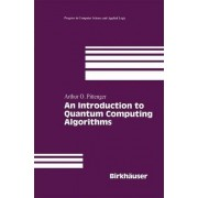 An Introduction to Quantum Computing Algorithms by A.O. Pittenger