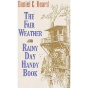 The Fair Weather and Rainy Day Handy Book by Daniel Carter Beard