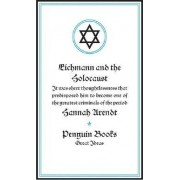 Eichmann and the Holocaust by Professor Hannah Arendt