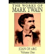 Joan of Arc, Vol. 1 by Mark Twain
