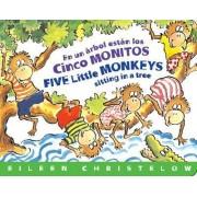 En un Arbol Estan los Cinco Monitos / Five Little Monkeys Sitting In A Tree by Eileen Christelow