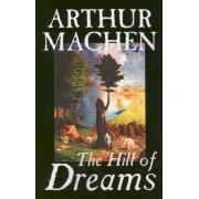 Hill of Dreams by Arthur Machen, Fiction, Fantasy by Arthur Machen
