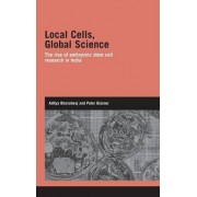 Local Cells, Global Science by Aditya Bharadwaj