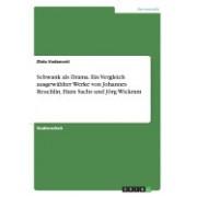 Schwank ALS Drama. Ein Vergleich Ausgewahlter Werke Von Johannes Reuchlin, Hans Sachs Und Jorg Wickram