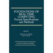 Foundations of Real-Time Computing: Formal Specifications and Methods by Andr