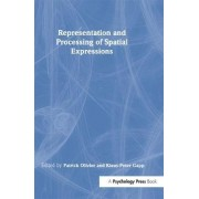Representation and Processing of Spatial Expressions by Patrick Olivier