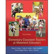 Elementary Classroom Teachers as Movement Educators by Susan K. Kovar