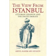 The View from Istanbul by Abdul Rahim Abu Husayn