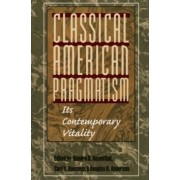 Classical American Pragmatism by Sandra B. Rosenthal