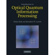 Introduction to Optical Quantum Information Processing by Pieter Kok