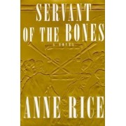 Servant of the Bones by Professor Anne Rice