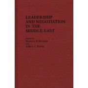 Leadership and Negotiation in the Middle East by Barbara Kellerman