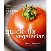 Quick-Fix Vegetarian by Robin Robertson