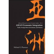 ASEAN Economic Integration: Trade, Foreign Direct Investment, and Finance by Michael G. Plummer
