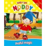 Iată-l pe Noddy! Praful Magic