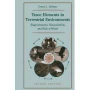 Trace Elements in Terrestrial Environments by Domy C. Adriano