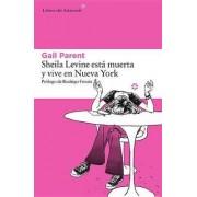 Sheila Levine Esta Muerta y Vive En Nueva York by Gail Parent