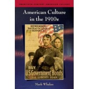 American Culture in the 1910s by Mark Whalan