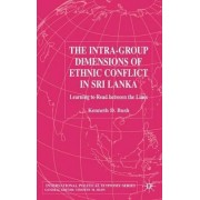The Intra-Group Dimensions of Ethnic Conflict in Sri Lanka by Kenneth D. Bush