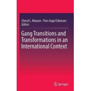 Gang Transitions and Transformations in an International Context 2016 by Cheryl L. Maxson