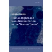 Human Rights and Non-discrimination in the War on Terror by Daniel Moeckli