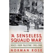 'A Senseless, Squalid War' by Norman Rose